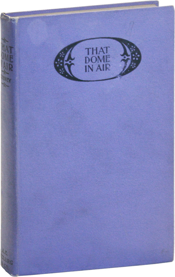 That Dome in Air: Thoughts on Poetry and the Poets. John Vance CHENEY.