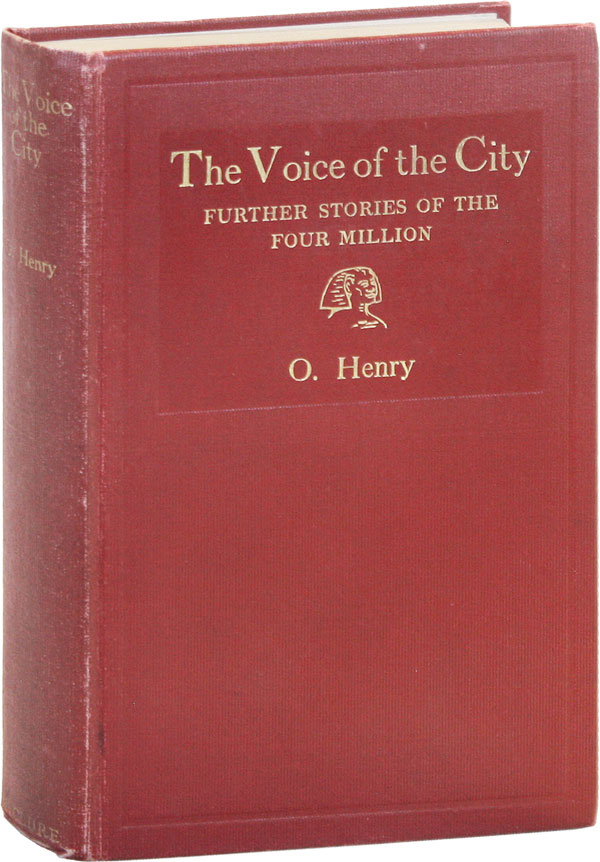 The Voice of the City. Further Stories of the Four Million. O. HENRY, pseud. William Sydney Porter.