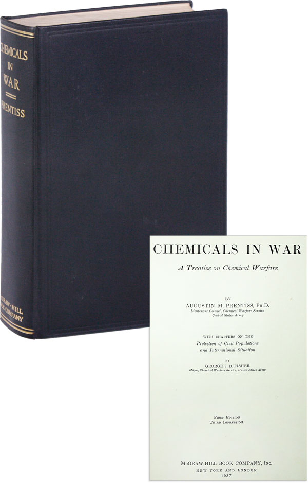 Chemicals in Warfare: A Treatise on Chemical Warfare [Presentation Copy]. CHEMICAL WARFARE, Augustin PRENTISS.