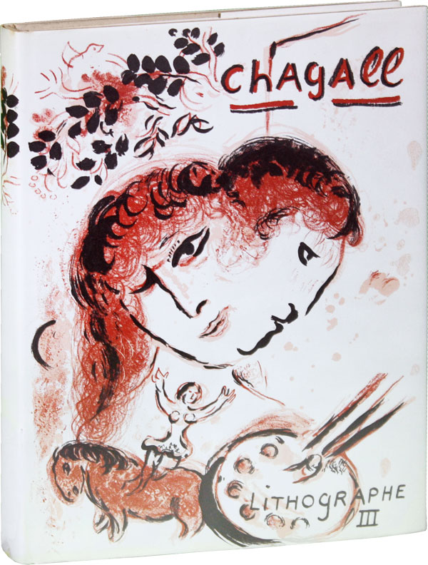 The Lithographs of Chagall, 1962-1968. Notes and Catalogue by Fernand Mourlot and Charles Sorlier. CHAGALL, Julien CAIN.