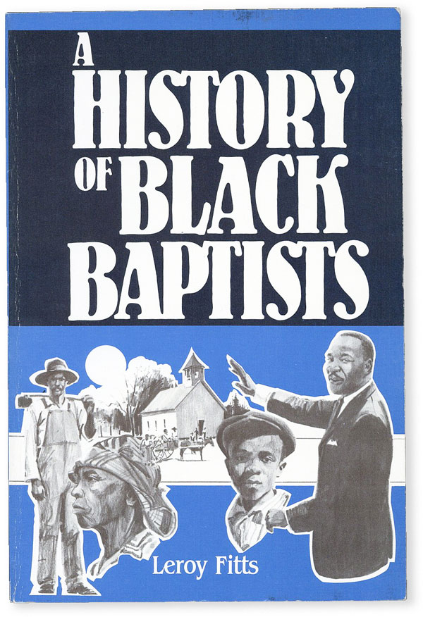 A HIstory of Black Baptists. Leroy FITTS.