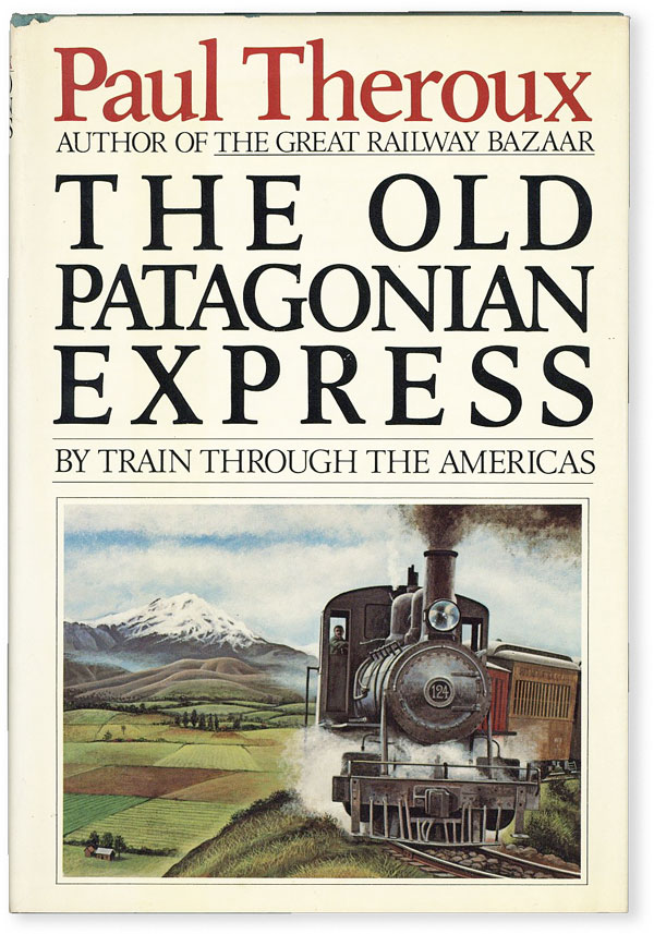 The Old Patagonian Express. Paul THEROUX.