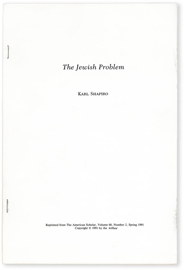 The Jewish Problem (for Stanley Burnshaw). Reprinted from The American Scholar. Karl SHAPIRO.
