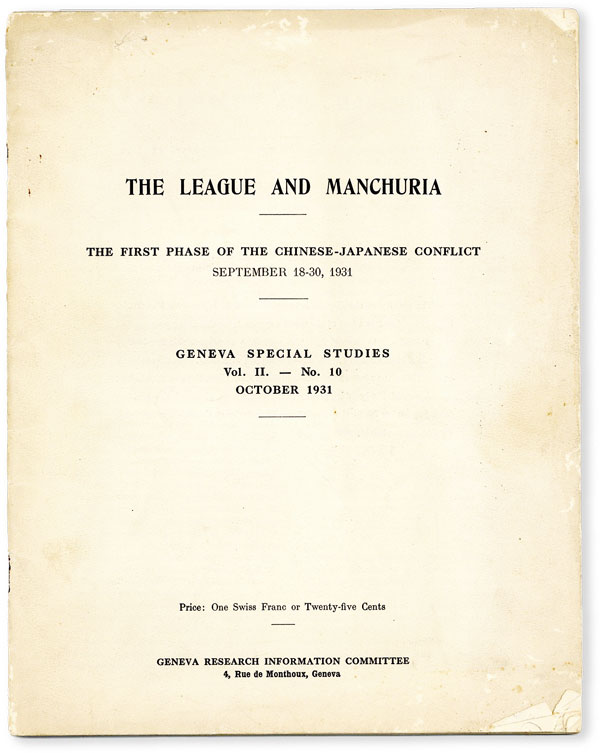 The League and Manchuria: the First Phase of the Chinese-Japanese Conflict September 18-30, 1931 (Geneva Special Studies Vol. II, no. 10 - October 1931). SINO-JAPANESE CONFLICT - LEAGUE OF NATIONS.
