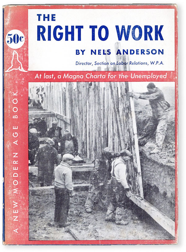 The Right to Work. GREAT DEPRESSION, Nels ANDERSON, WPA.