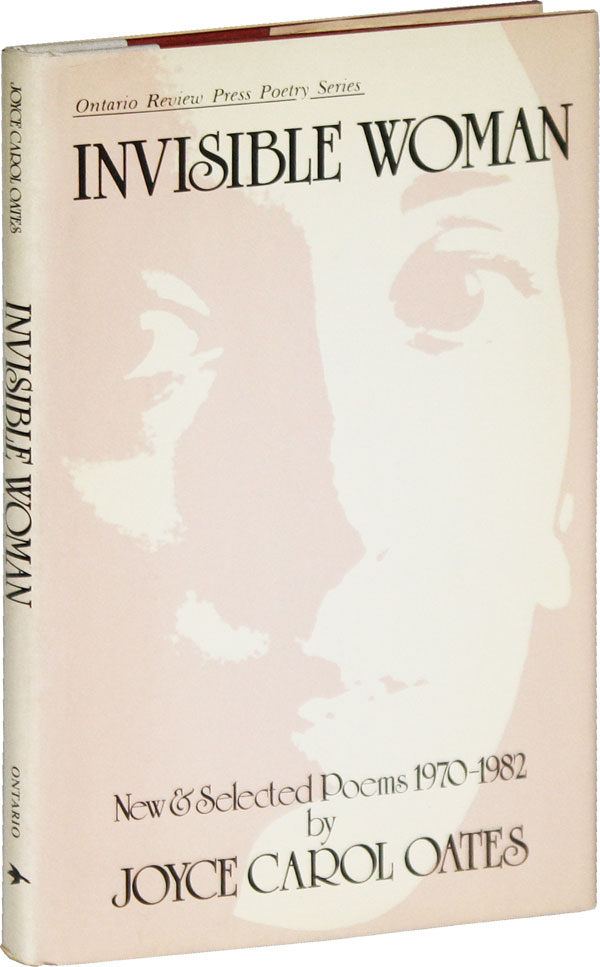 Invisible Woman: New & Selected poems, 1970-1982 [Signed]. Joyce Carol OATES.