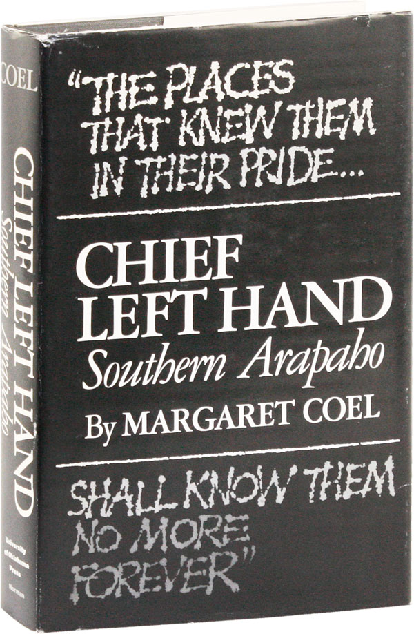 Chief Left Hand: Southern Arapaho [Signed copy]. Margaret COEL.