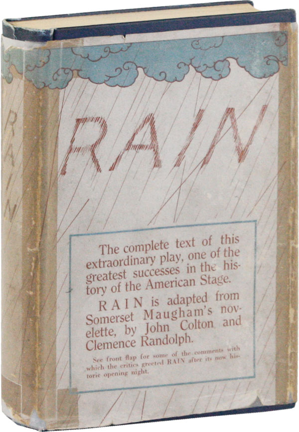 """Rain: A Play in Three Acts, Founded on W. Somerset Maugham's Story """"Miss Thompson"""" W. Somerset MAUGHAM, John Colton, Clemence Randolph."""