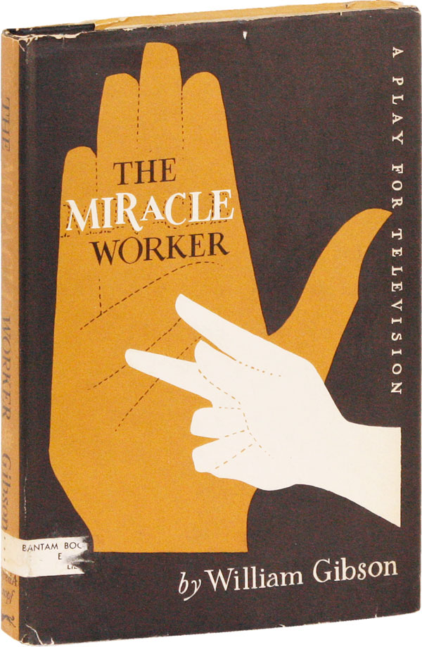 The Miracle Worker. William GIBSON.