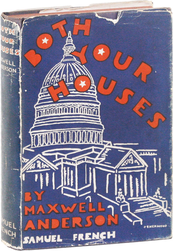 Both Your Houses. Maxwell ANDERSON.