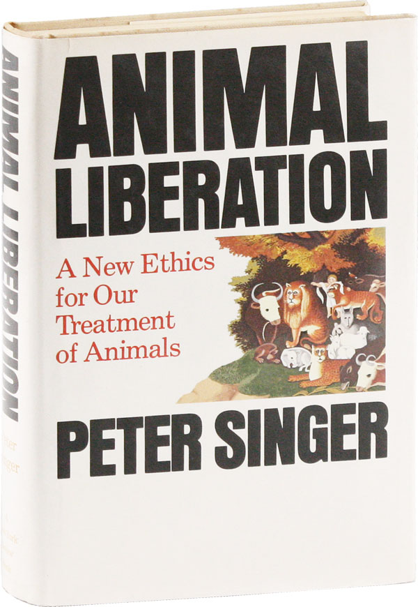 Animal Liberation: A New Ethics for Our Treatment of Animals. Peter SINGER.