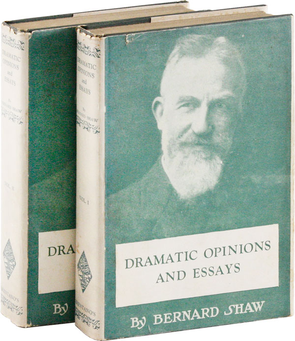 Dramatic Opinions and Essays With An Apology (Volumes l and ll). Bernard SHAW, James Huneker, author, intro., George.