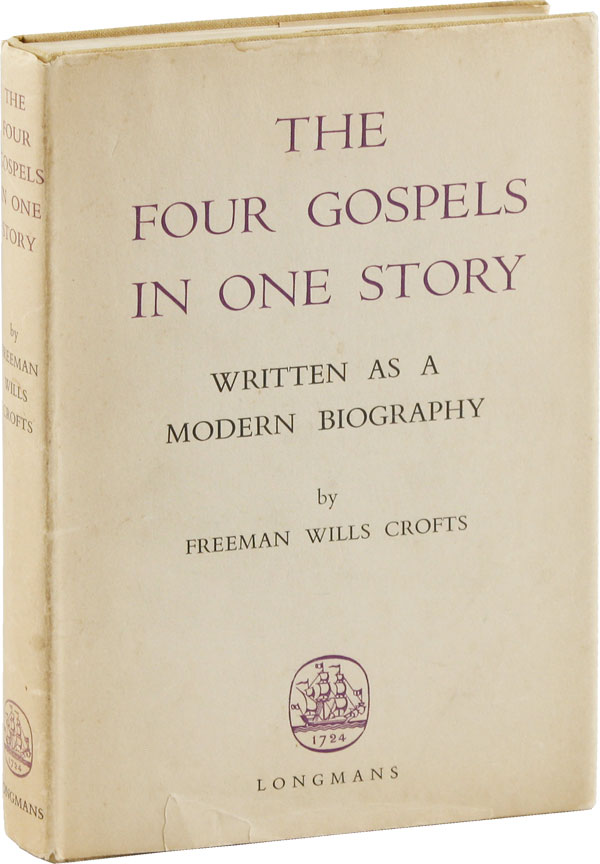 The Four Gospels in One Story. Freeman Wills CROFTS.