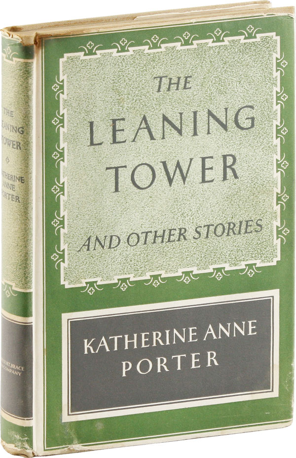 The Leaning Tower and Other Stories. Katherine Anne PORTER.