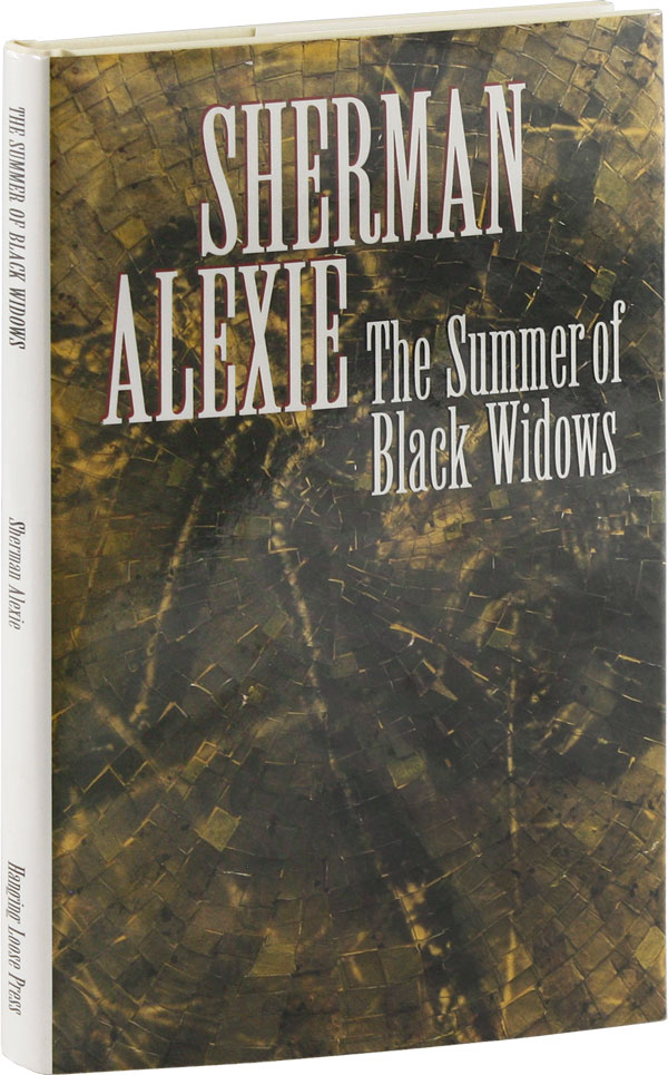 The Summer of Black Widows [Limited Edition, Signed]. Sherman ALEXIE.
