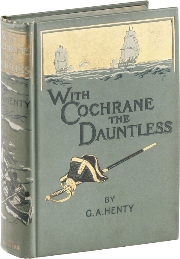 With Cochrane the Dauntless. HENTY, eorge, lfred.