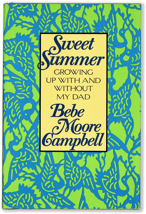 Sweet Summer: Growing Up With and Without My Dad (Signed Bookplate laid-in). Bebe Moore CAMPBELL.