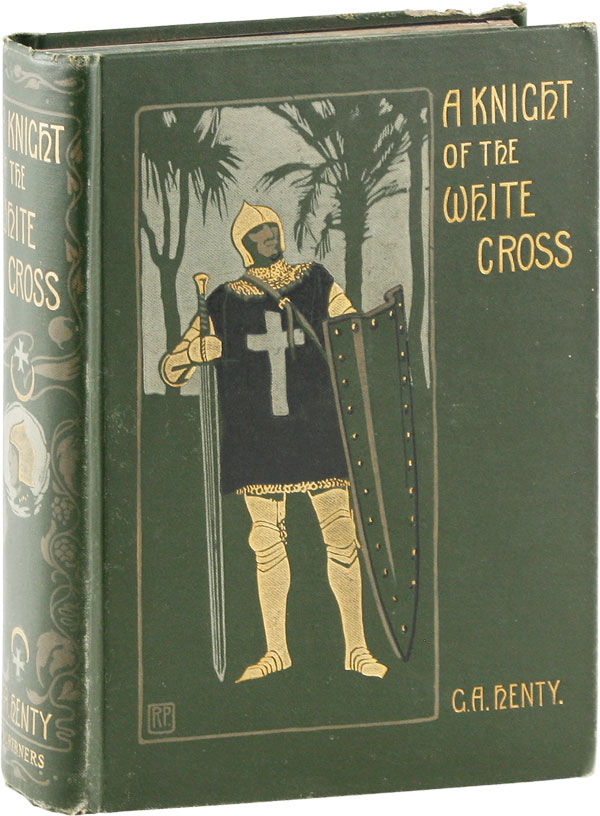 A Knight of the White Cross: A Tale of the Siege of Rhodes. G. A. HENTY.