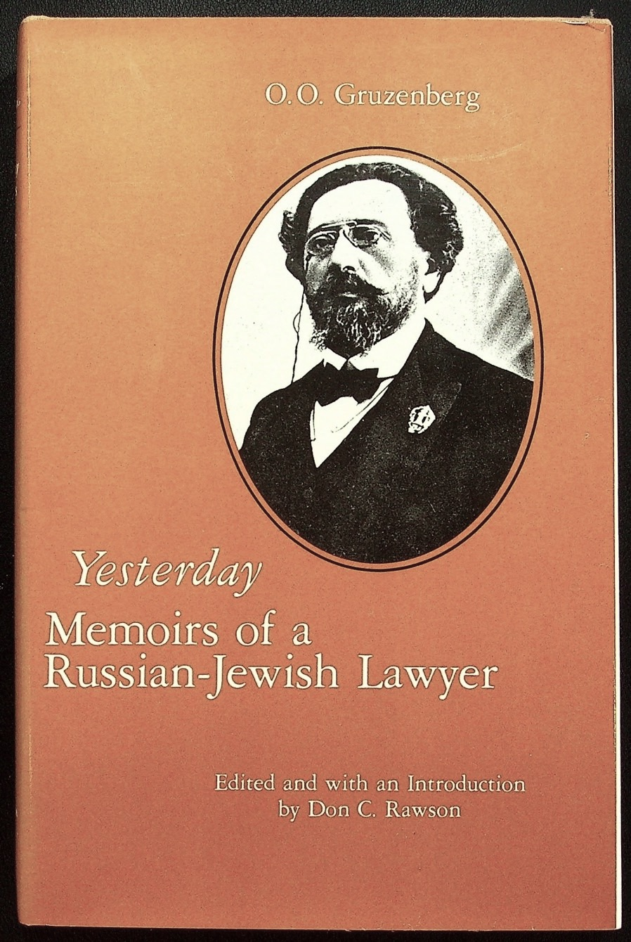 Yesterday: Memoirs of a Russian-Jewish Lawyer. Edited and with an Introduction by Don C. Rawson. O. O. GRUZENBERG, Oskar Osipovich.