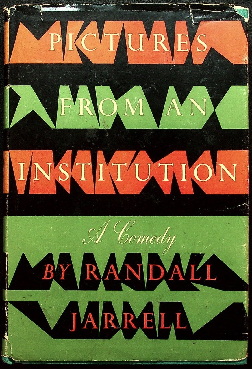 Pictures From An Institution. Randall JARRELL.