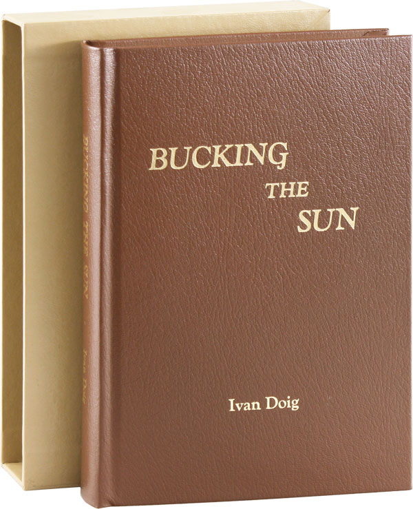 Bucking The Sun [Limited Edition, Signed]. Ivan DOIG.