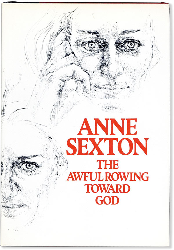 The Awful Rowing Toward God. Anne SEXTON.