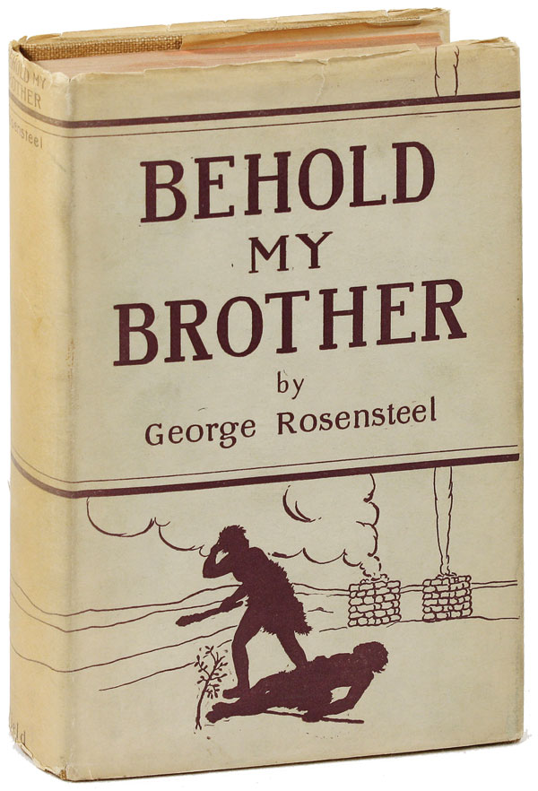 Behold My Brother. George ROSENSTEEL.
