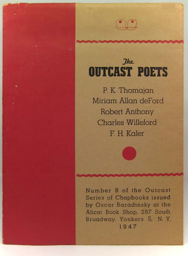 The Outcast Poets. Number 8 of the Outcast Series of Chapbooks. Charles WILLEFORD, P. K. Thomajan, Miriam Allan deFord, Robert Anthony, F. H. Kaler.
