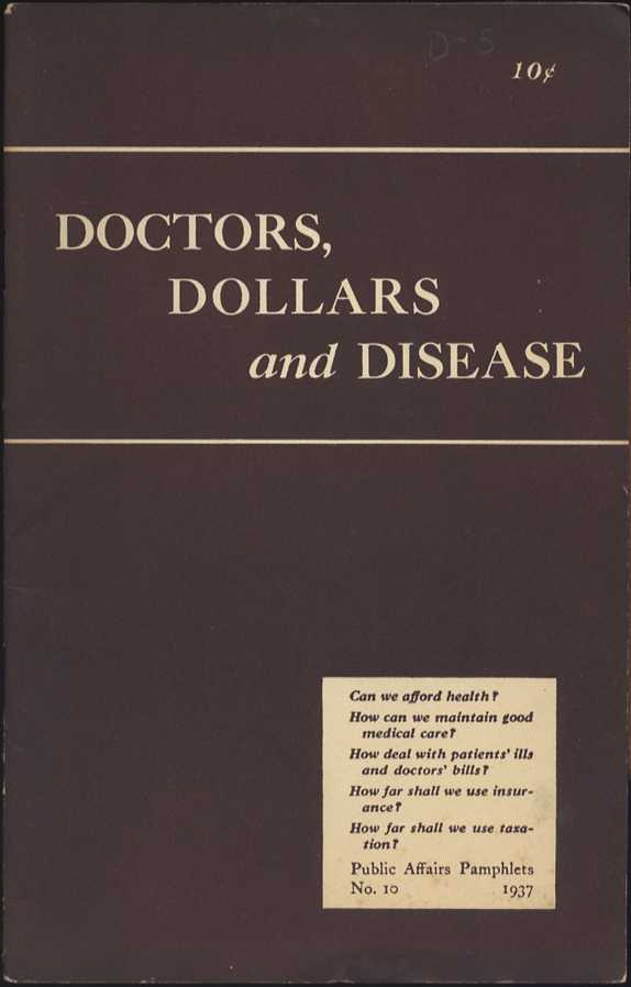 Doctors, Dollars and Disease. PUBLIC AFFAIRS COMMITTEE, PUBLIC HEALTH.
