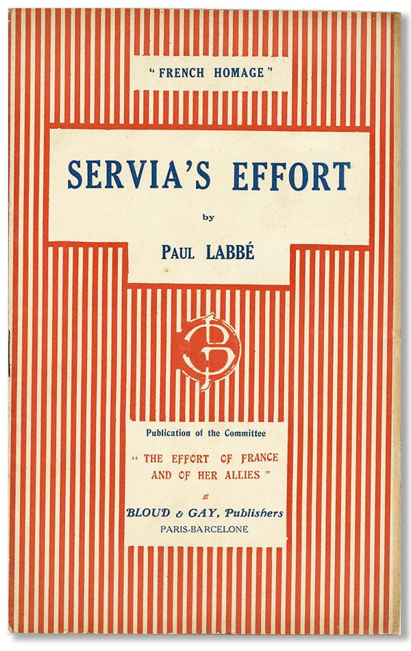 "Servia's Effort - ""French Homage"" EASTERN EUROPE, Paul LABBE, WW1"