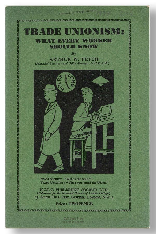 Trade Unionism: What Every Worker Should Know. TRADE UNIONISM, Arthur W. PETCH, GREAT BRITAIN