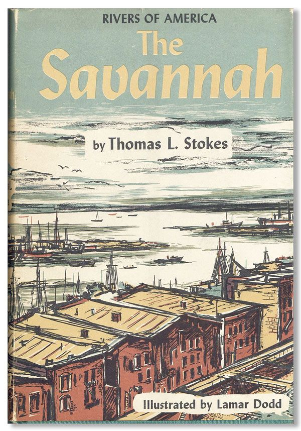 The Savannah. Thomas L. STOKES, Lamar Dodd, author, illustrations