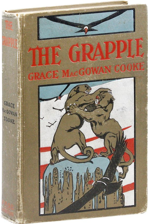 The Grapple: A Story of the Illinois Coal Region [&c...]. Grace MacGowan COOKE.