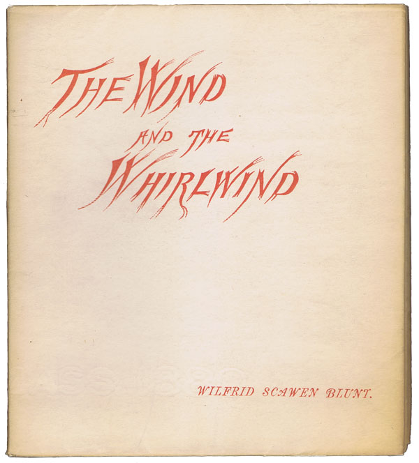 The Wind and the Whirlwind. ANARCHISM, BENJAMIN TUCKER, Wilfrid Scawen BLUNT.