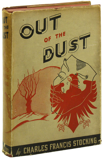 Out of the Dust. SOCIAL FICTION, Charles Francis STOCKING