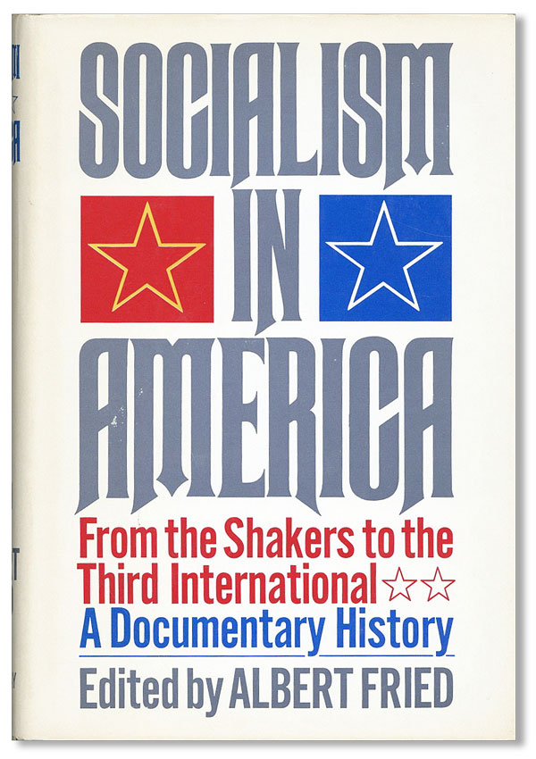 Socialism in America: From the Shakers to the Third International. A Documentary History by...