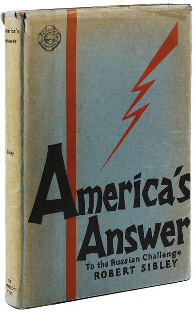America's Answer to the Russian Challenge. In Which Electric Power, as a common denominator, is requisitioned to throw light on the Russian enigma and the challenge it presents to Western Civilization. ANTI-SOVIET PROPAGANDA, Robert SIBLEY, ELECTRIFICATION.