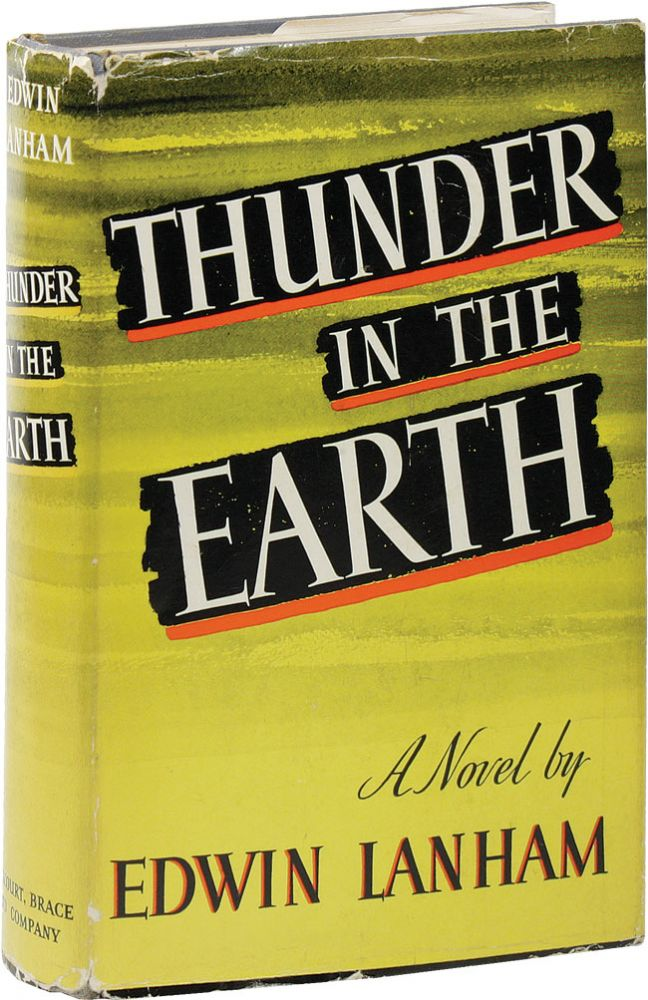 Thunder in the Earth. SOCIAL FICTION, Edwin LANHAM, OIL INDUSTRY, TEXAS