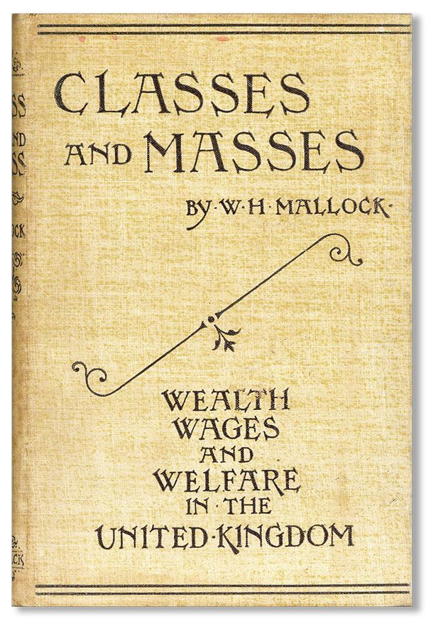 Classes and Masses: Wealth Wages and Welfare in the United Kingdom. A Handbook of Social Facts...