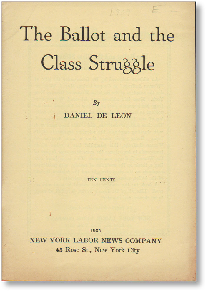 The Ballot and the Class Struggle. SLP, Daniel DE LEON