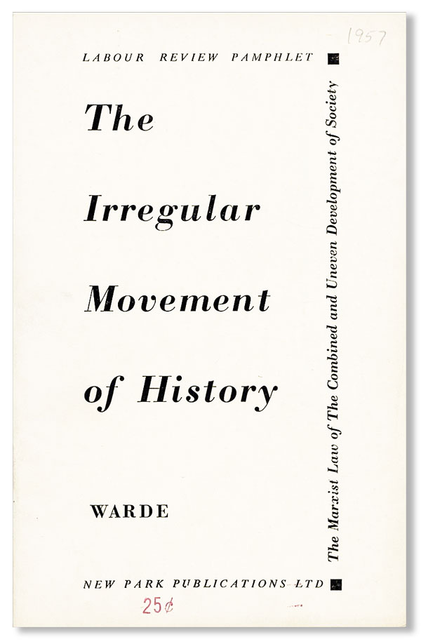 "The Irregular Movement of History. SWP - SOCIALIST WORKERS PARTY, ""Warde"", pseud George NOVACK,..."