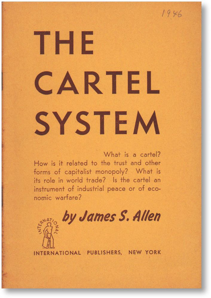 The Cartel System. James S. ALLEN.
