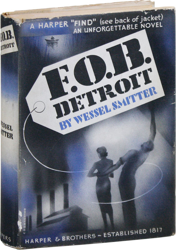 F.O.B. Detroit. RADICAL FICTION, DETROIT, Wessel SMITTER.