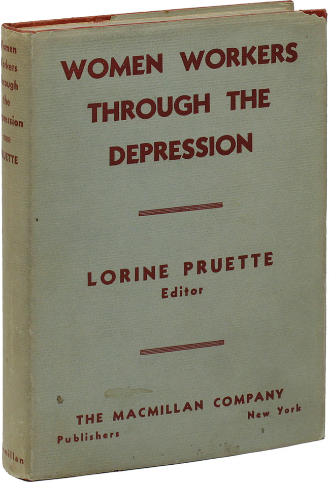 Women Workers Through The Great Depression. WOMEN, Lorine PRUETTE, GREAT DEPRESSION
