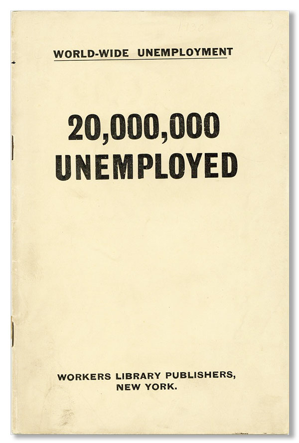 World-Wide Unemployment: 20,000,000 Unemployed. SOCIALIST LABOR PARTY, GREAT DEPRESSION