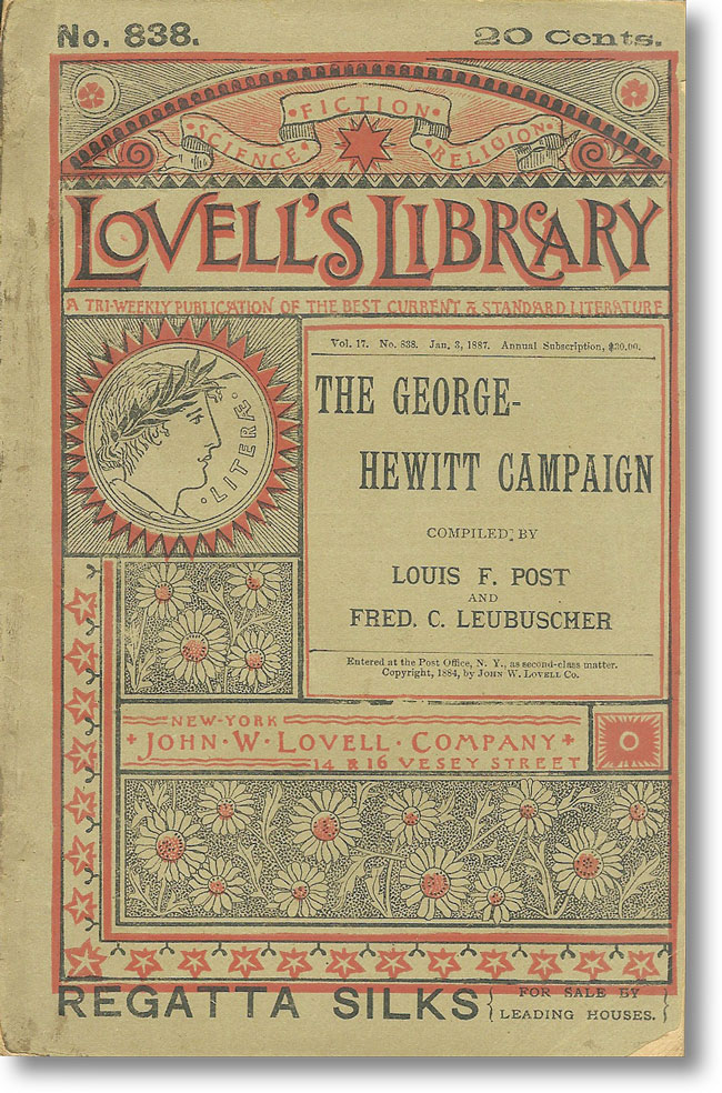 An Account of the George-Hewitt Campaign in the New York Municipal Election of 1886. SINGLE TAX...