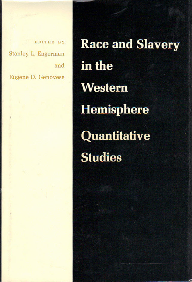 Race and Slavery in the Western Hemisphere: Quantitative Studies. AFRICAN AMERICANS, Stanley L. ENGERMAN, Eugene D. GENOVESE.