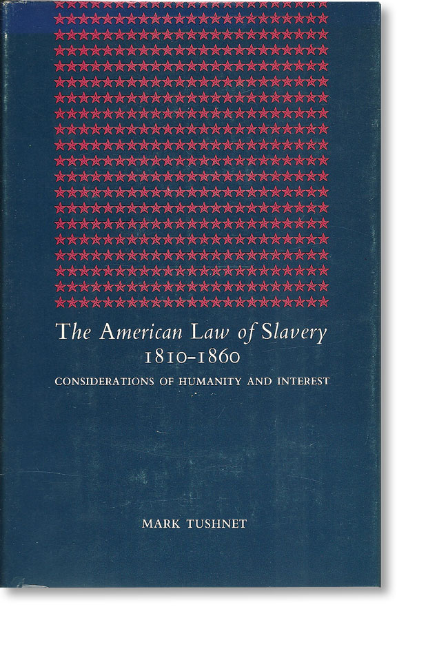 The American Law of Slavery 1810-1860. Slavery, Abolition