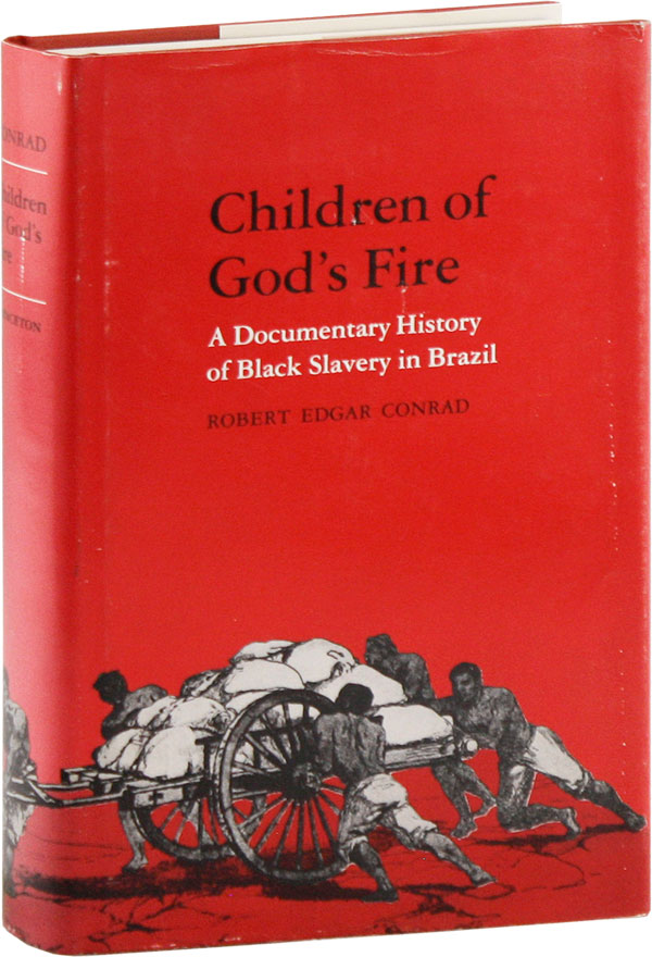 Children of God's Fire A Documentary History of Black Slavery in Brazil