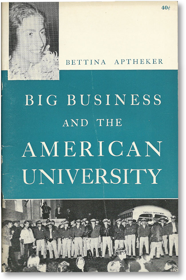 Big Business and the American University. FREE SPEECH, Bettina APTHEKER